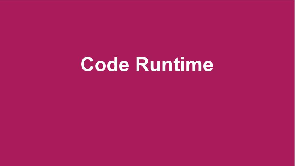 Code Runtime