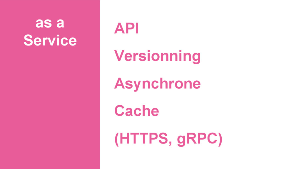 as a Service API Versionning Asynchrone Cache (...