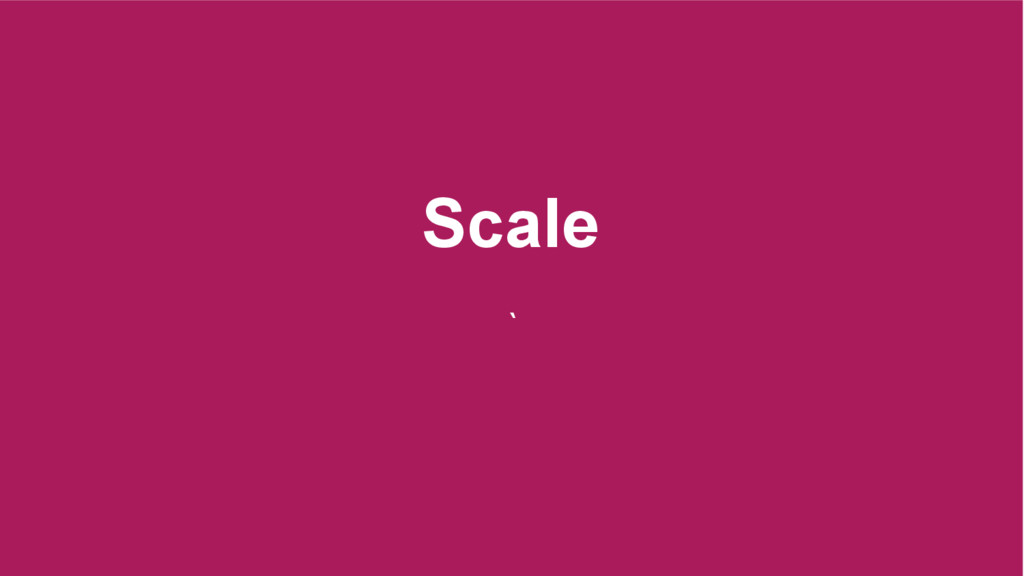 Scale `