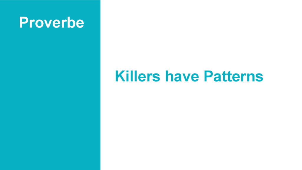 Proverbe Killers have Patterns