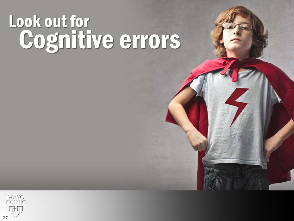 Cognitive errors Look out for 37