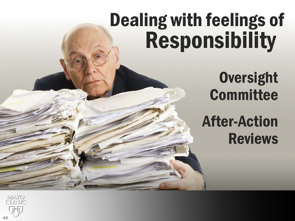 Responsibility Dealing with feelings of Oversig...
