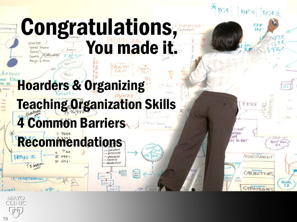 Congratulations, You made it. Hoarders & Organi...