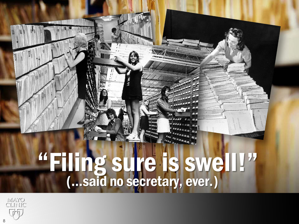 """Filing sure is swell!"" (…said no secretary, ev..."