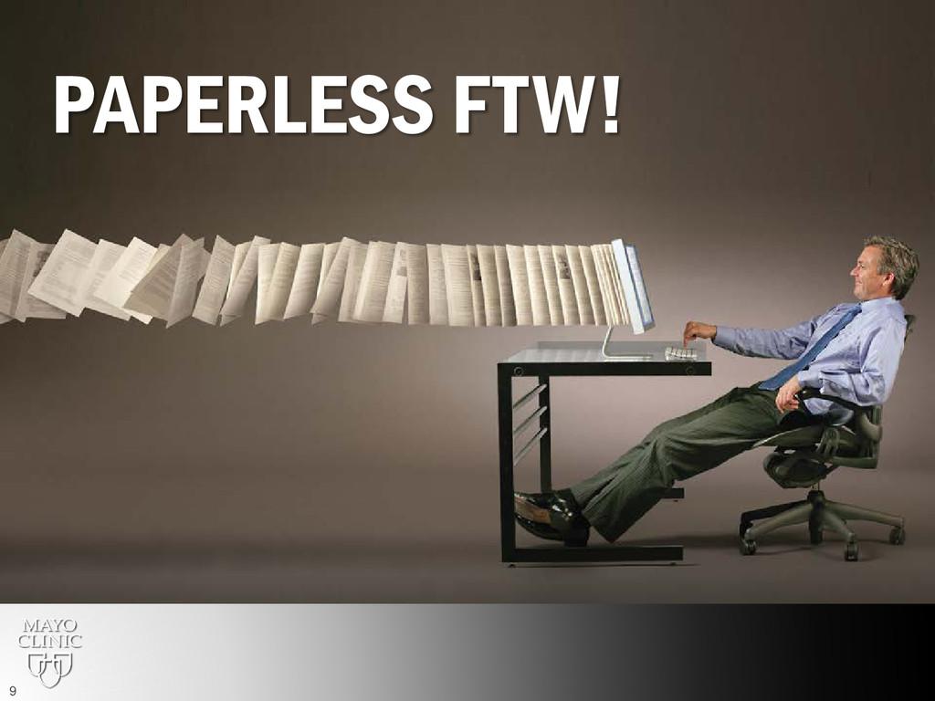 PAPERLESS FTW! 9