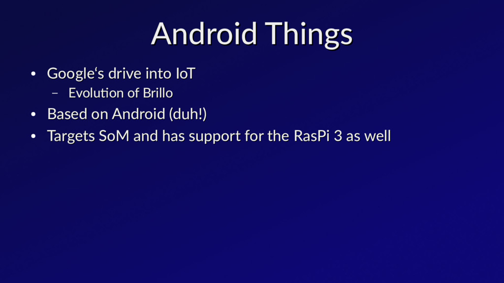 Android Things Android Things ● Google's drive ...