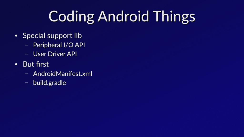 Coding Android Things Coding Android Things ● S...