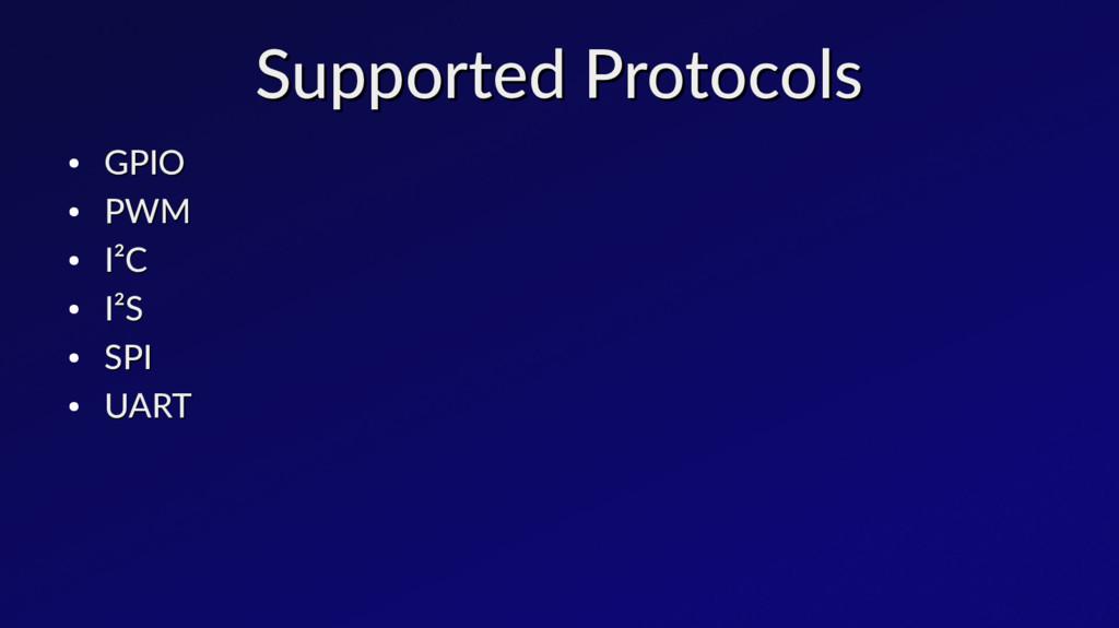 Supported Protocols Supported Protocols ● GPIO ...