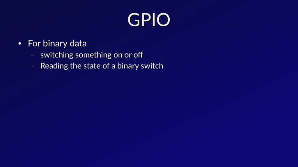 GPIO GPIO ● For binary data For binary data – s...