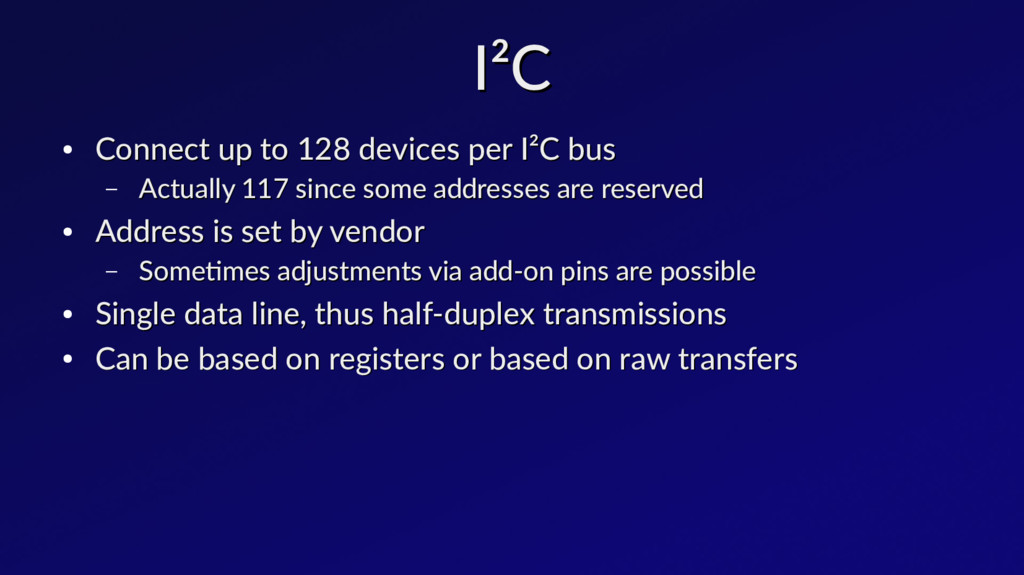 I²C I²C ● Connect up to 128 devices per I²C bus...
