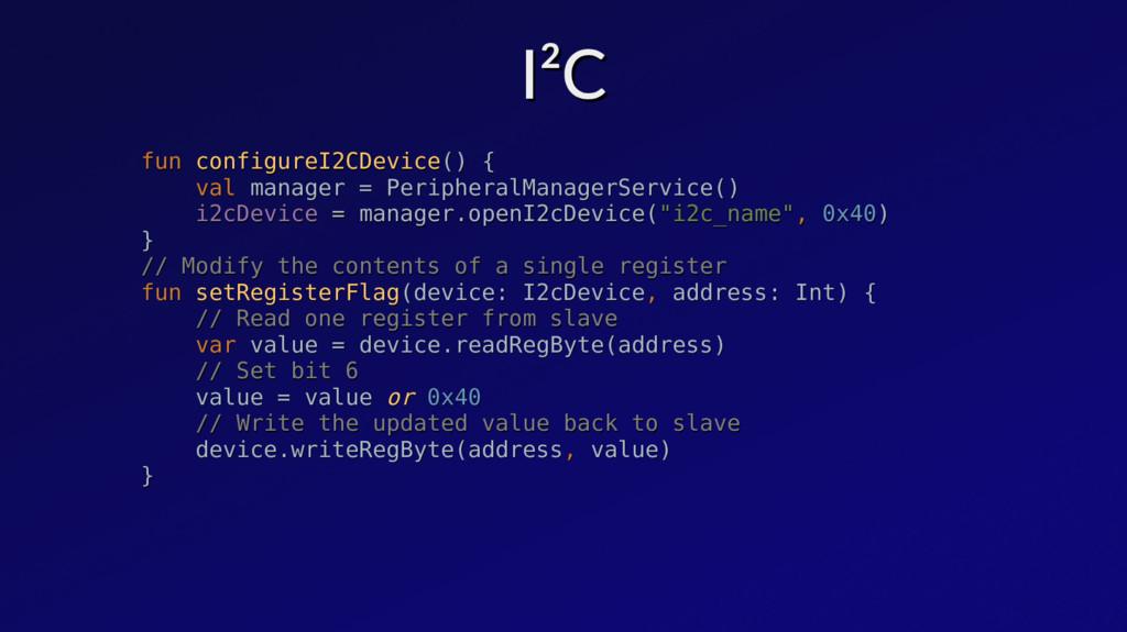 I²C I²C fun fun configureI2CDevice configureI2C...