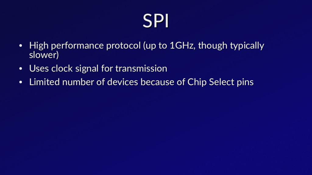 SPI SPI ● High performance protocol (up to 1GHz...