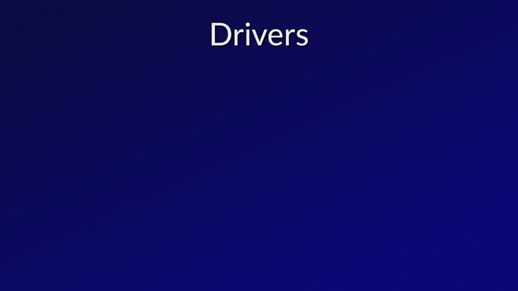 Drivers Drivers