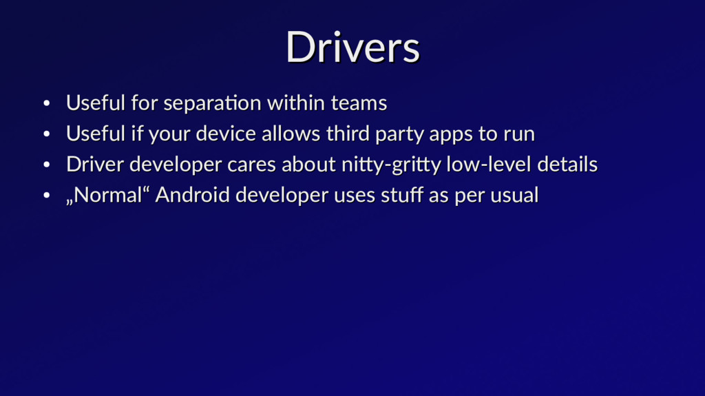 Drivers Drivers ● Useful for separation within ...