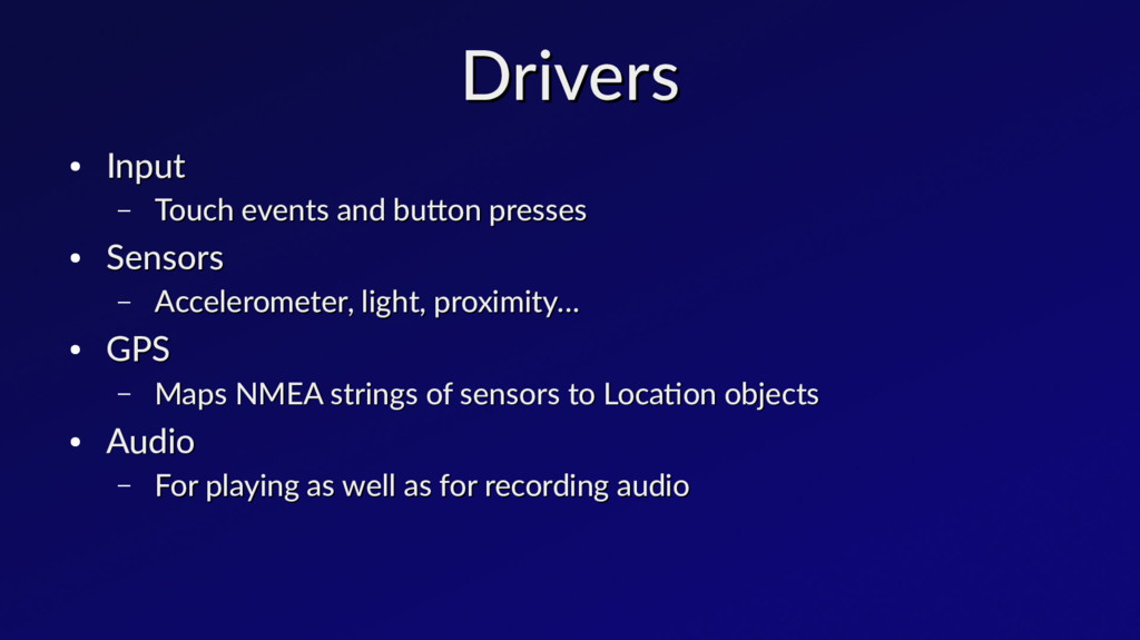 Drivers Drivers ● Input Input – Touch events an...