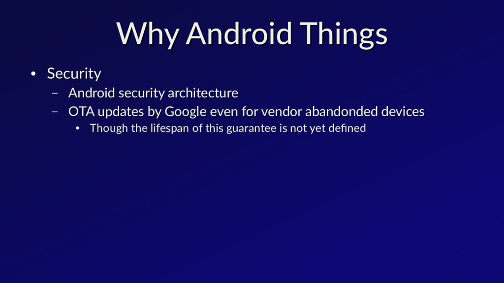 Why Android Things Why Android Things ● Securit...