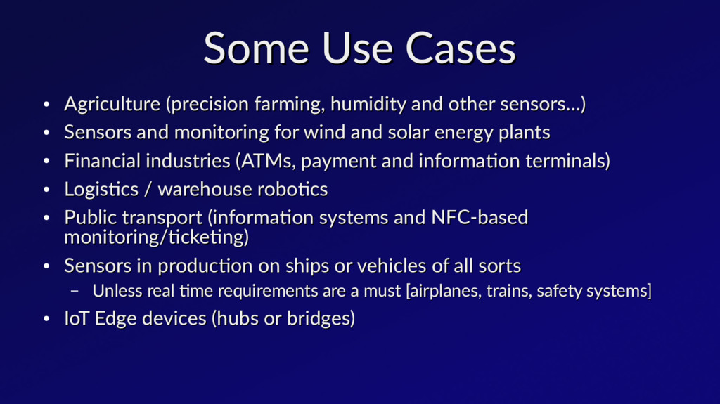 Some Use Cases Some Use Cases ● Agriculture (pr...