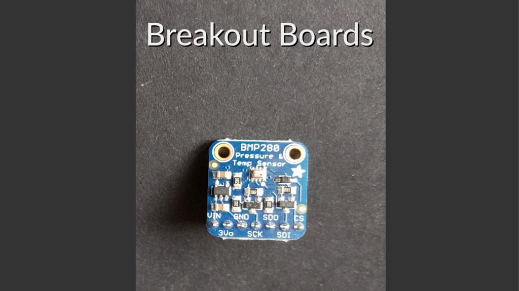 Breakout Boards Breakout Boards