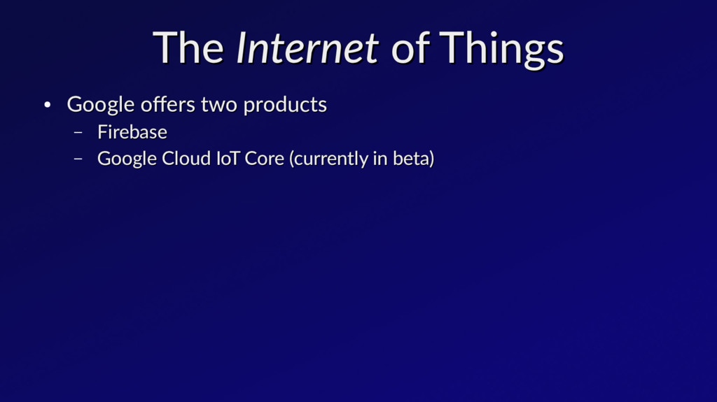 The The Internet Internet of Things of Things ●...
