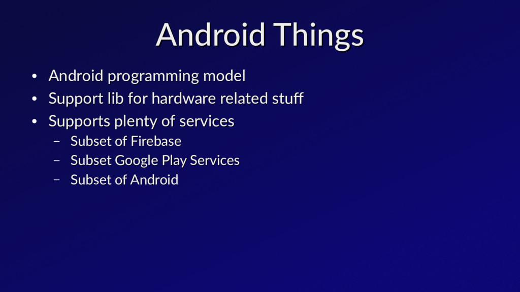 Android Things Android Things ● Android program...