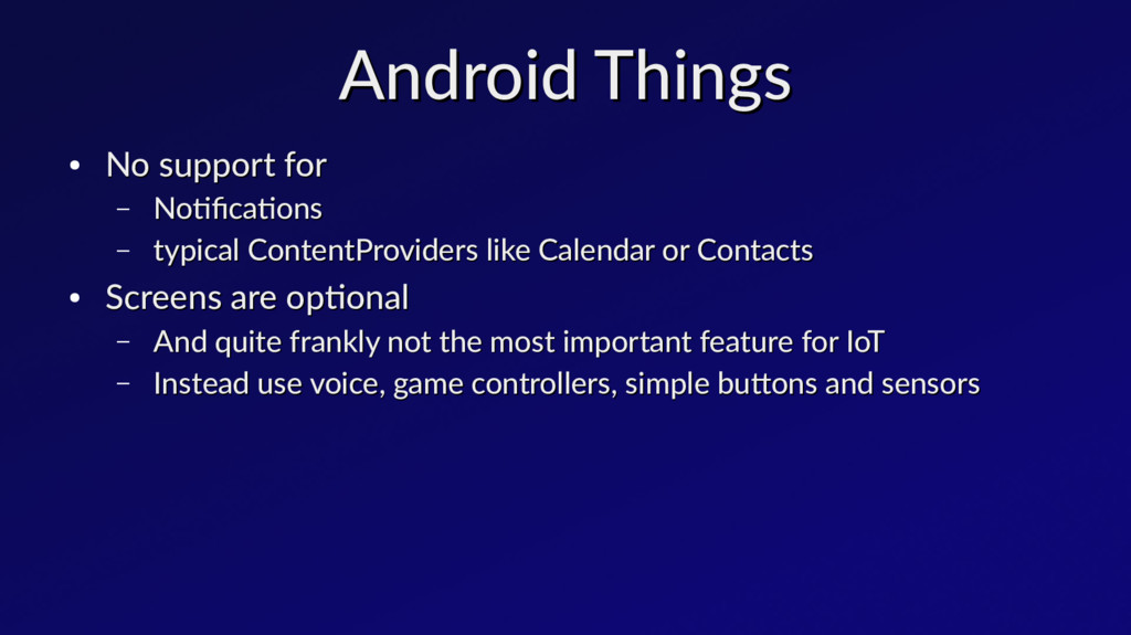 Android Things Android Things ● No support for ...