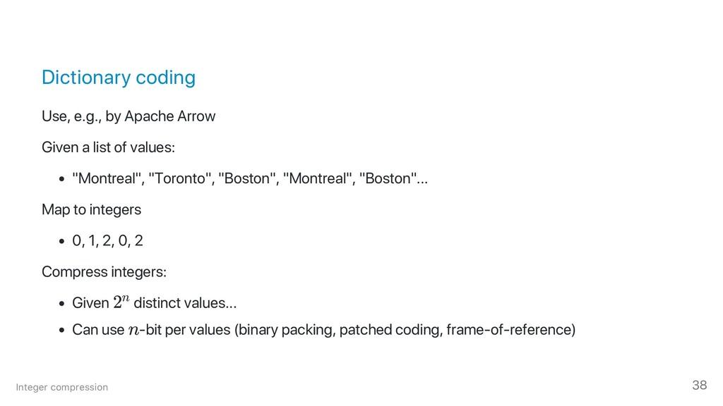 Dictionary coding Use, e.g., by Apache Arrow Gi...