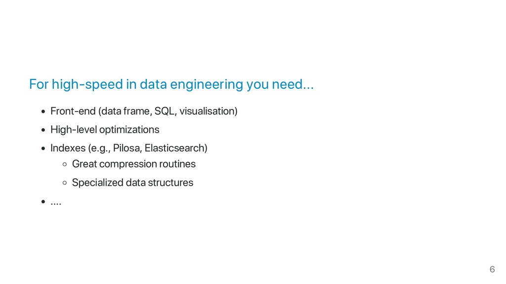 For high‑speed in data engineering you need... ...