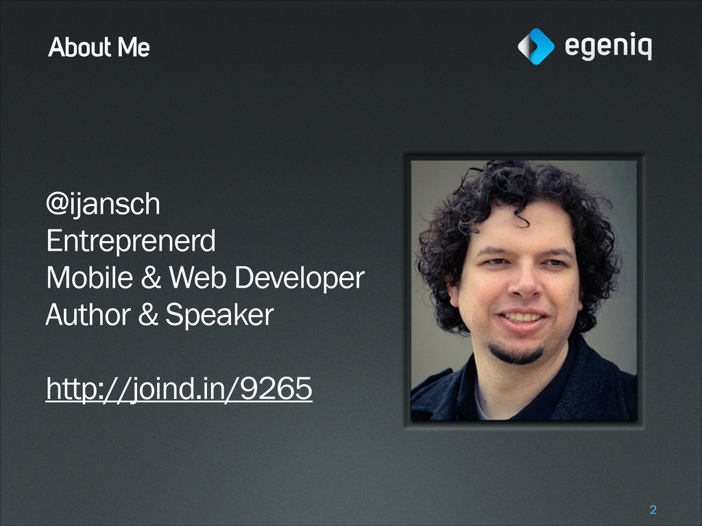 About Me @ijansch Entreprenerd Mobile & Web Dev...