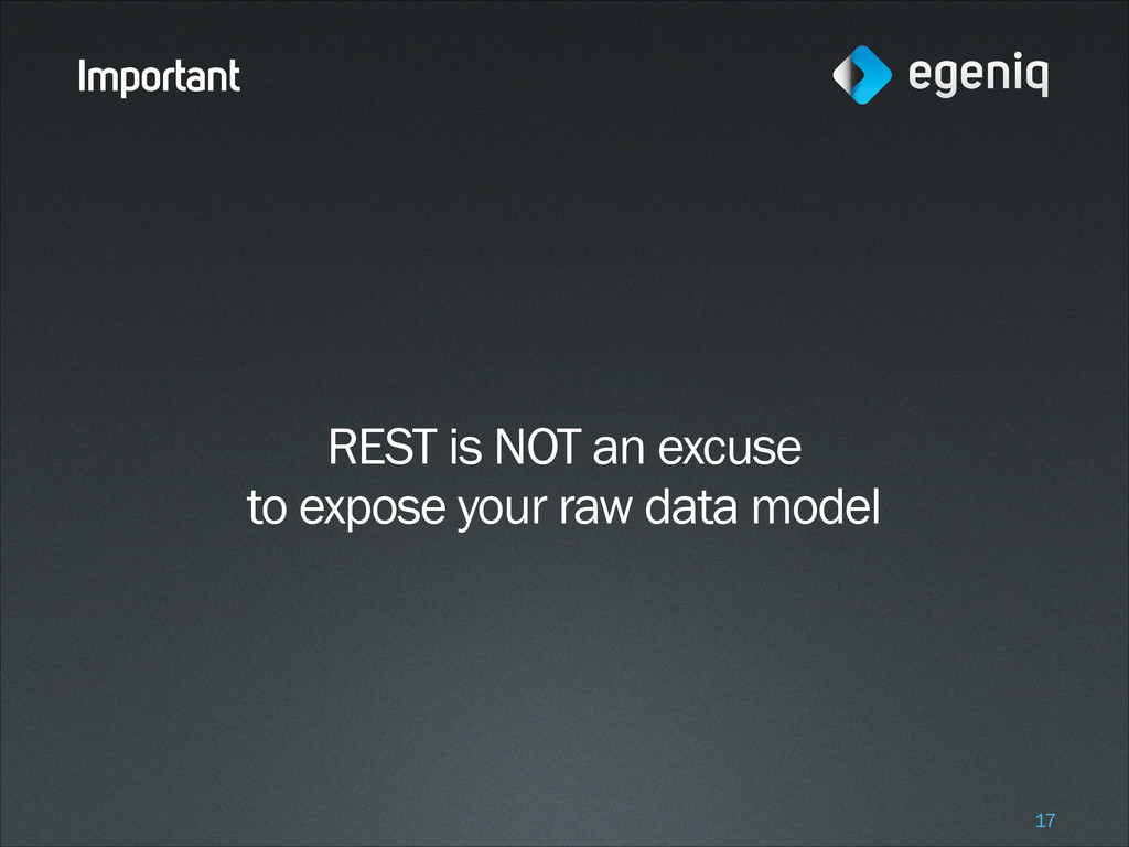 Important REST is NOT an excuse to expose your ...