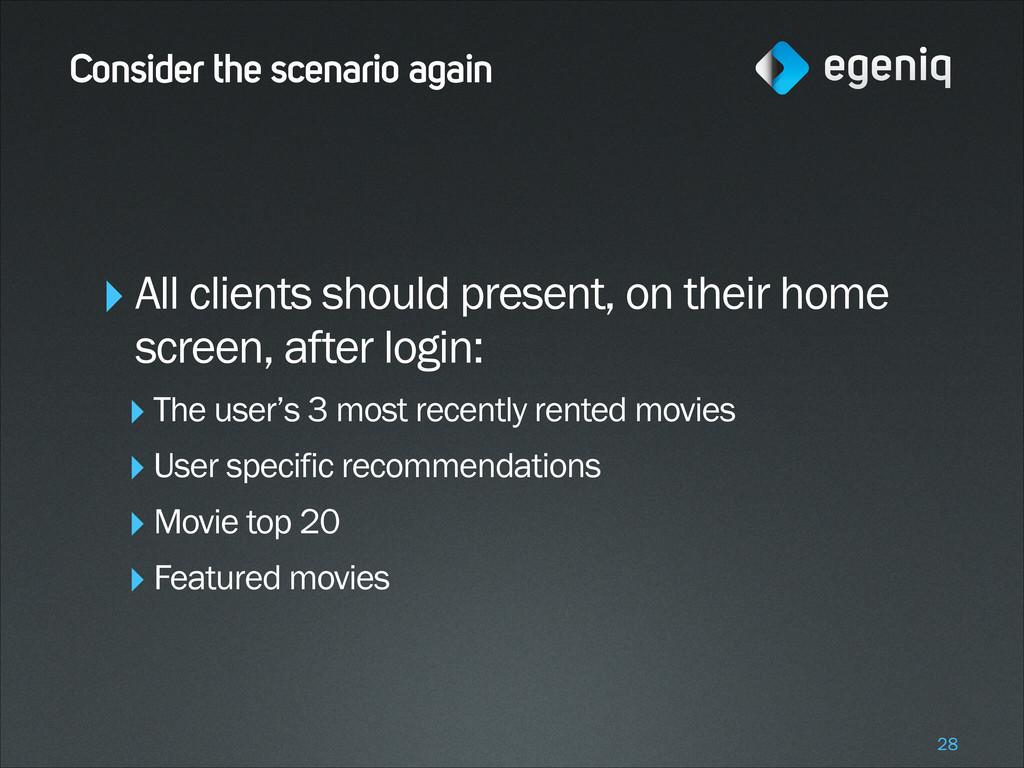 Consider the scenario again ‣All clients should...
