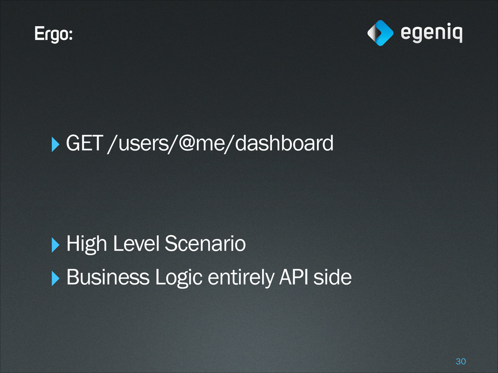 Ergo: ‣GET /users/@me/dashboard ! ! ‣High Level...