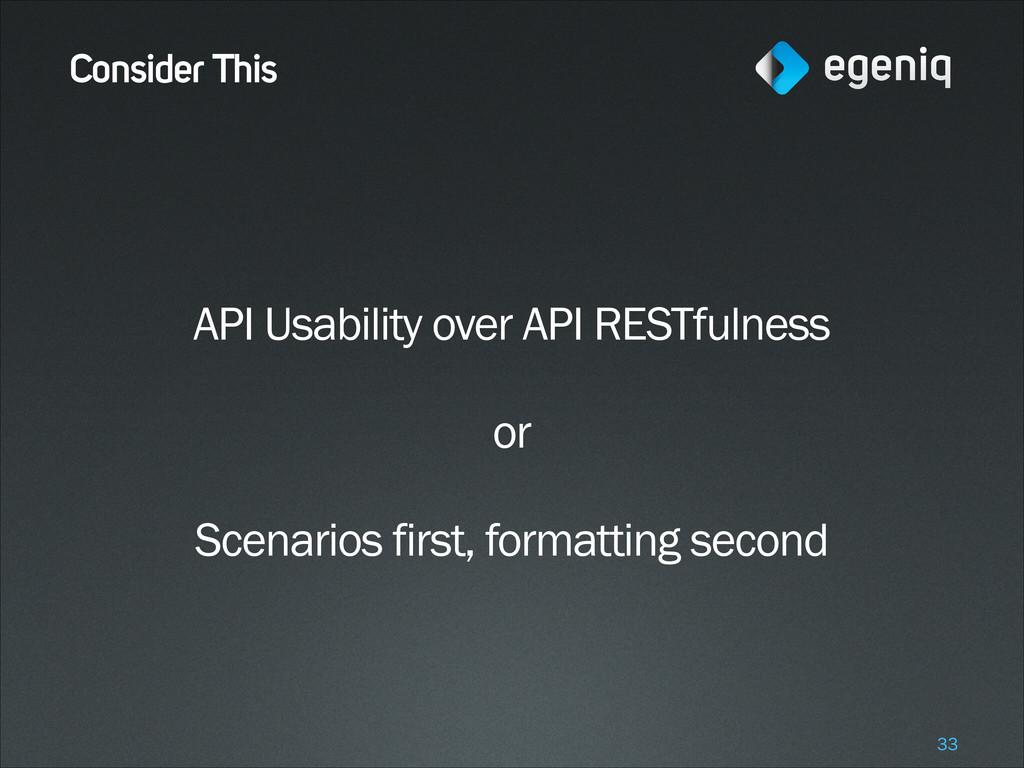 Consider This API Usability over API RESTfulnes...