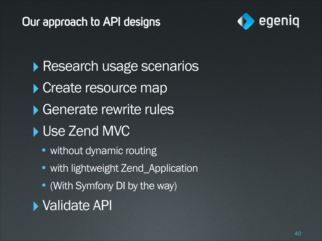 Our approach to API designs ‣Research usage sce...