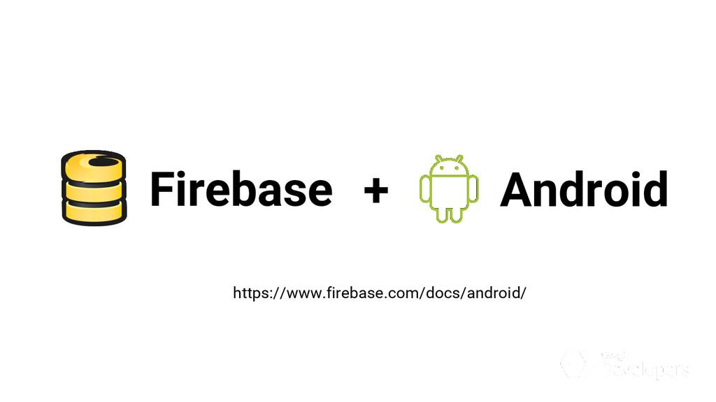 Firebase https://www.firebase.com/docs/android/...