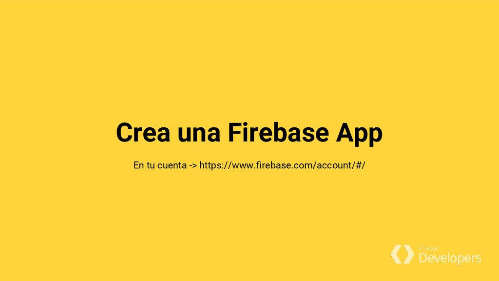 Crea una Firebase App En tu cuenta -> https://w...