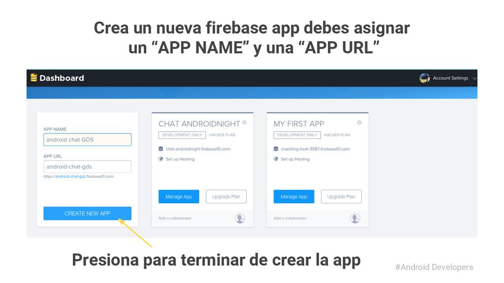 #Android Developers Crea un nueva firebase app ...