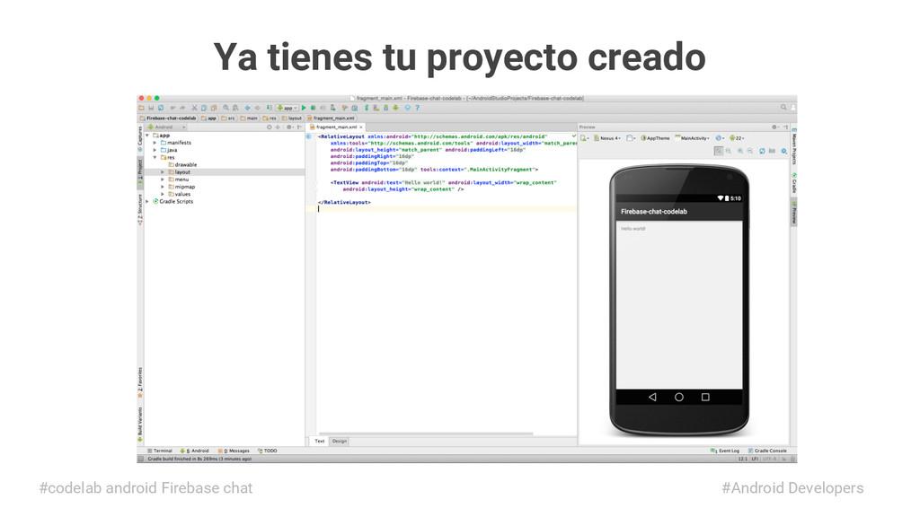 Ya tienes tu proyecto creado #Android Developer...