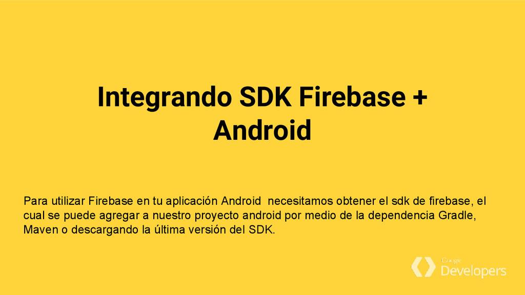 Integrando SDK Firebase + Android Para utilizar...