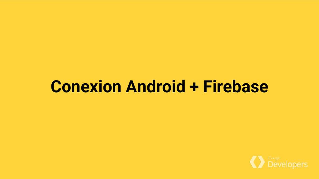 Conexion Android + Firebase