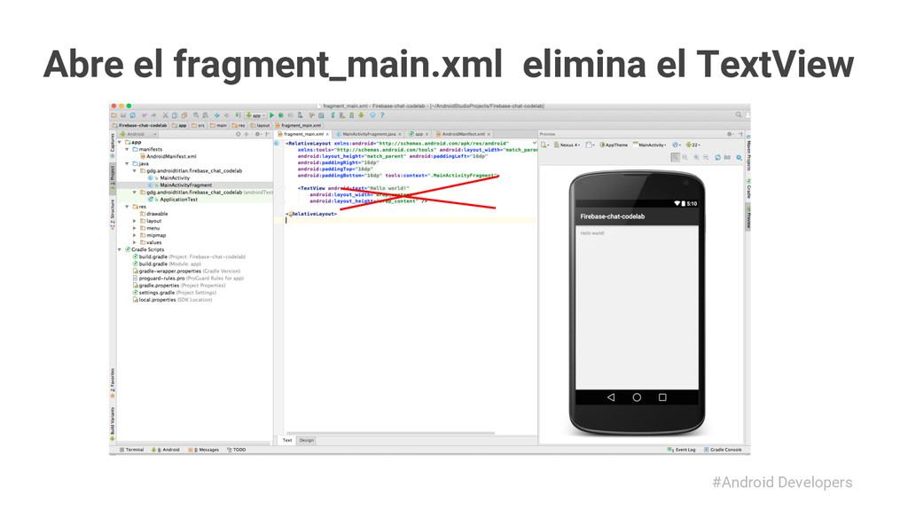 #Android Developers Abre el fragment_main.xml e...