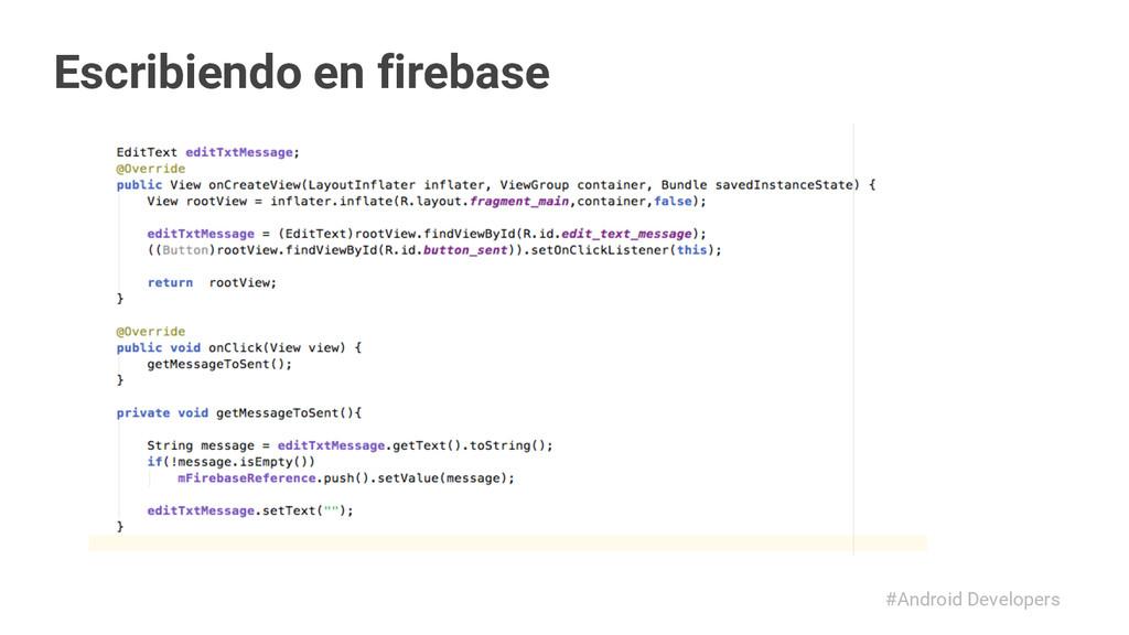#Android Developers Escribiendo en firebase