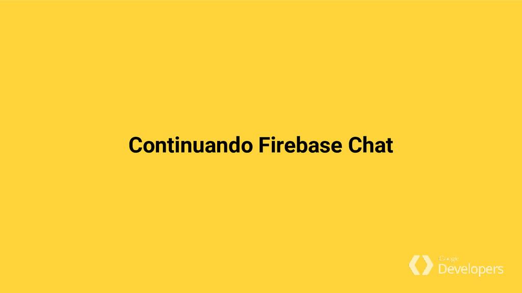 Continuando Firebase Chat