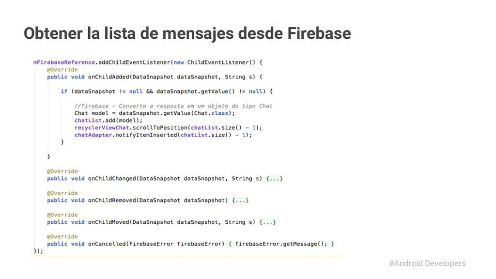 #Android Developers Obtener la lista de mensaje...