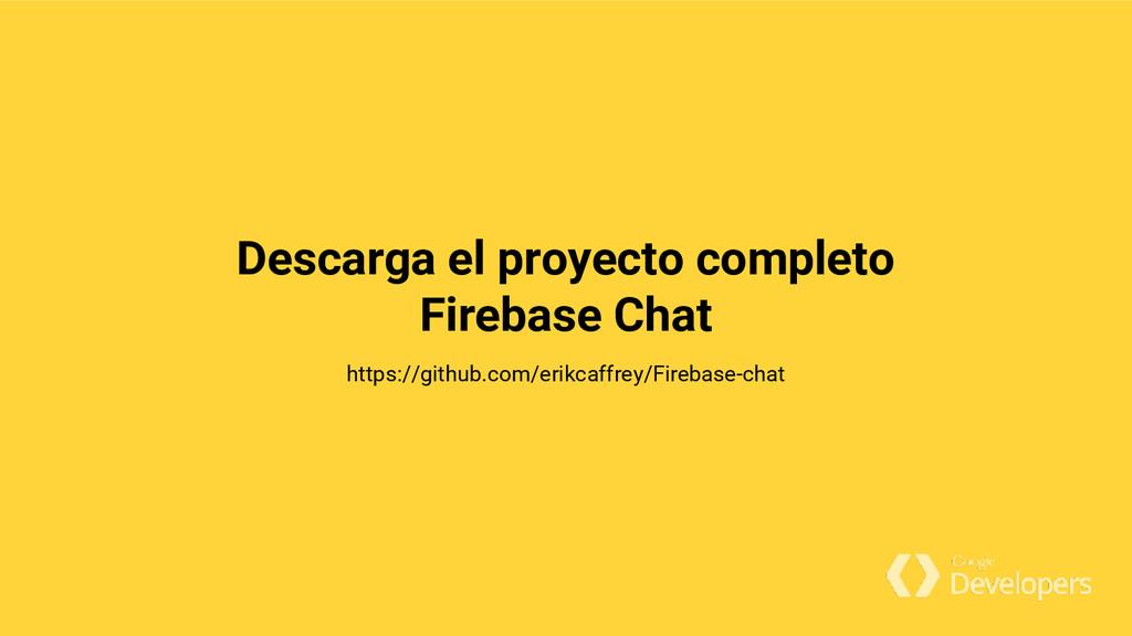 Descarga el proyecto completo Firebase Chat htt...