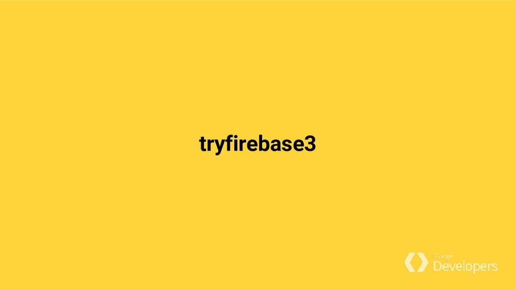 tryfirebase3