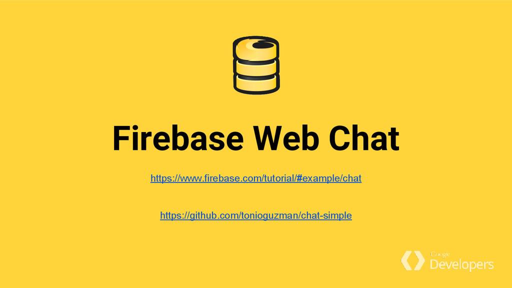 Firebase Web Chat https://www.firebase.com/tuto...