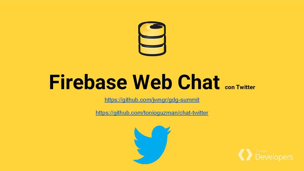 Firebase Web Chat con Twitter https://github.co...