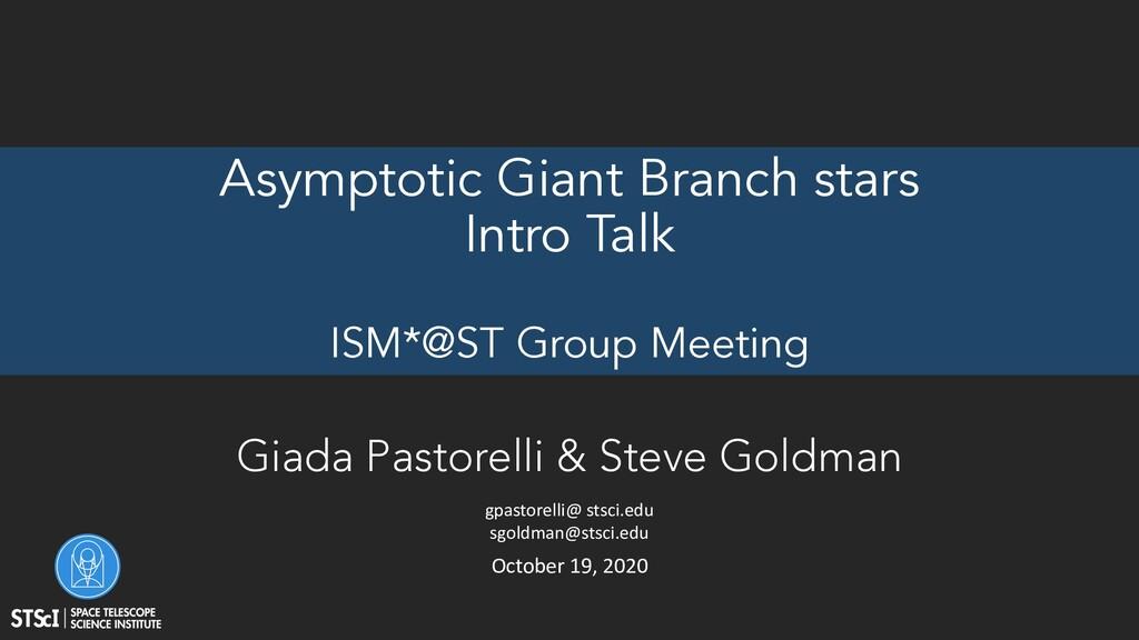 Asymptotic Giant Branch stars Intro Talk ISM*@S...