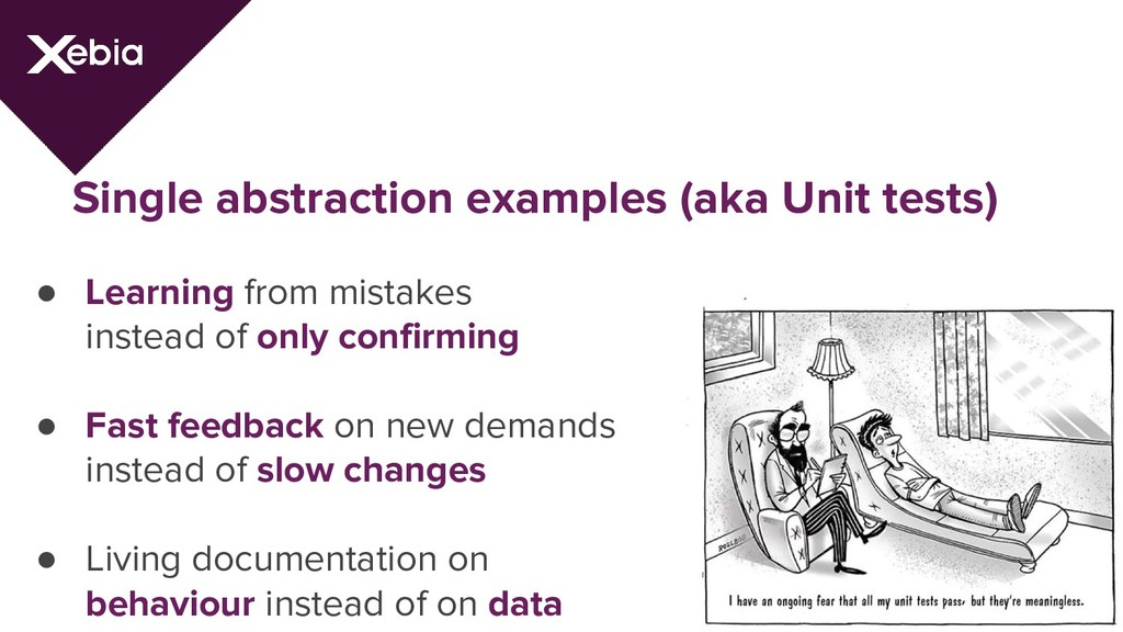 Single abstraction examples (aka Unit tests) ● ...