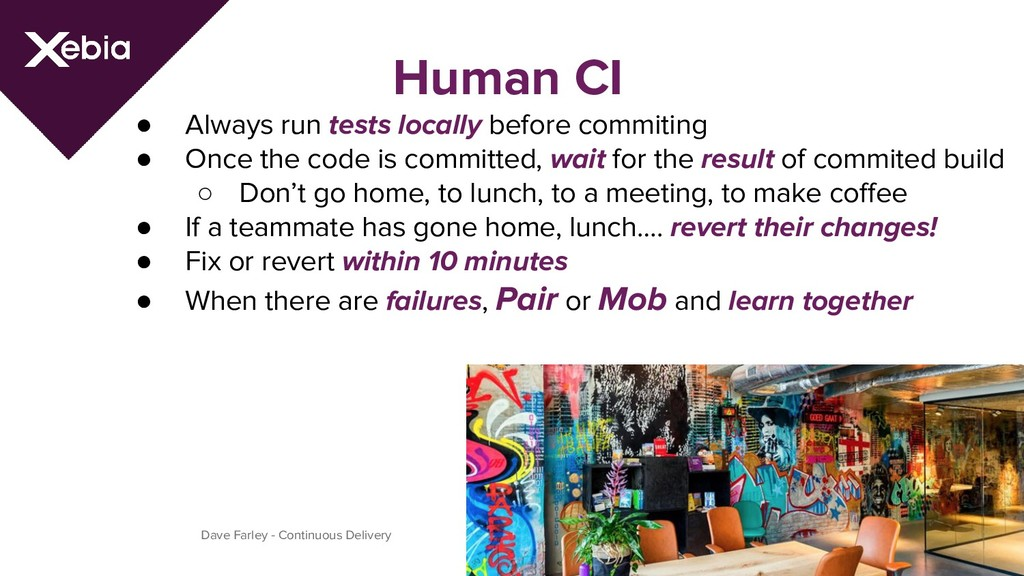 Human CI ● Always run tests locally before comm...
